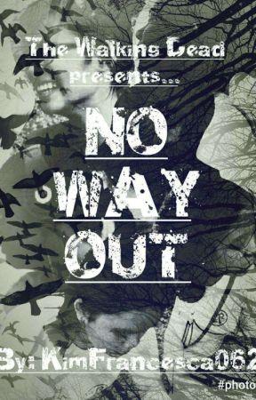 NO WAY OUT by KimFrancesca0621