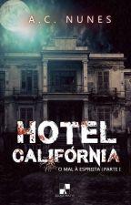 Hotel Califórnia - O Mal à Espreita - Livro 1 by AC_NUNES