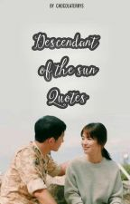DESCENDANT OF THE SUN QUOTES by chocolaterry