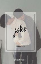 joke || yoonmin by luvmycliffo