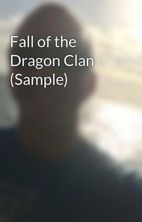 Fall of the Dragon Clan (Sample) by TreyNoland