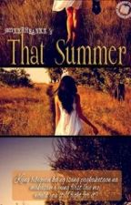 That summer |complete| [editing] by RheanMcCabe