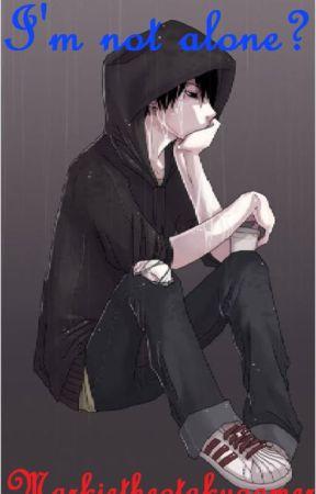 I'm not alone? by Markiethegamerotaku
