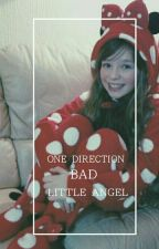 One Direction 'Bad' Little Angel. [COMPLETED] by mstoxicx