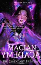 Magian Academy:The Lost Legendary Princess of Celestial Kingdom#YourChoice2017 by Cold_GangsterQueen