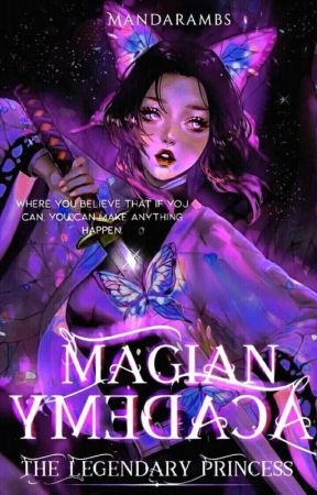 MAGIAN ACADEMY:The Legendary Princess by mandarambs