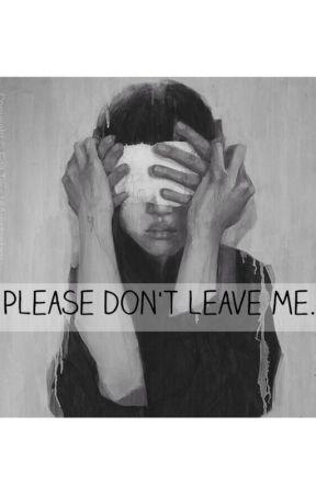 Please don't leave me. by NinnaMadsen