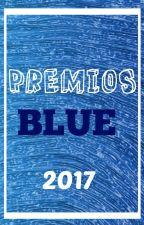 Premios Blue 2017 (INSCRIPCIONES CERRADAS) by EquipoBlue