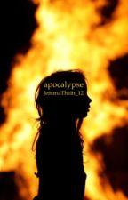 Apocalypse  by JemmaThain_12