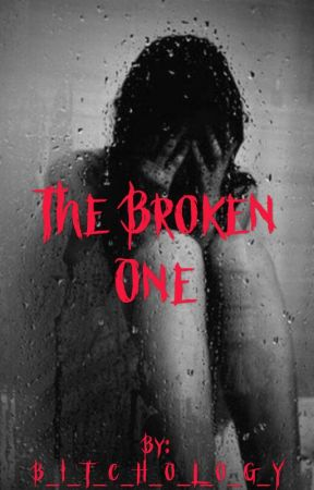 The Broken One by B_I_T_C_H_O_L_O_G_Y