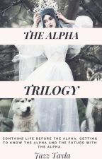 The Alpha Trilogy #Wattys2017 by JazzTayla
