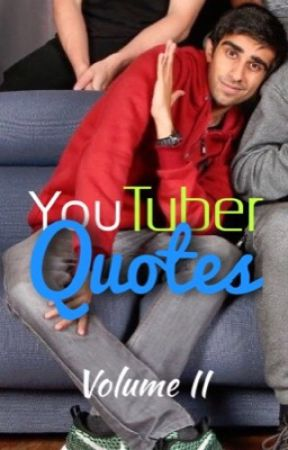 YouTuber Quotes - Volume II by SpicyKiwiWrites