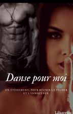 Danse Pour Moi (TERMINÉ)  by Lilany60