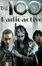 Radioactive || The 100 Staffel 4 by ___Julia2302___