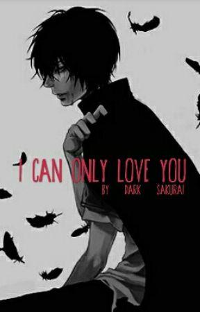 I Can Only Love You [Yandere! Fallen Angel X Reader] by Dark_Sakurai