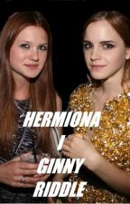 Hermiona i Ginny Riddle by ___Mary___