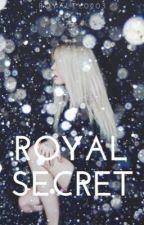 Royal Secret  by royalty0203