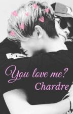 You love me? // Chardre by szmatafinna