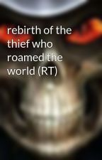 rebirth of the thief who roamed the world (RT) by chezhawk15