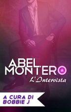 ABEL MONTERO. -L'INTERVISTA- by _Bobbie_J