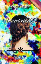 Pensieri Ribelli by SilvanaCarolla