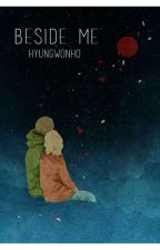 •Beside Me• 《Hyungwonho》[ZAKOŃCZONE] by xairisux