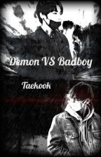 Demon vs Badboy| Taekook by Tae-koo-kie