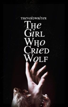 The Girl Who Cried Wolf by thevoidwriter