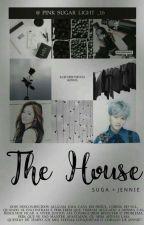 · The House · { Suga X Jennie } by PinkSugarLight_16