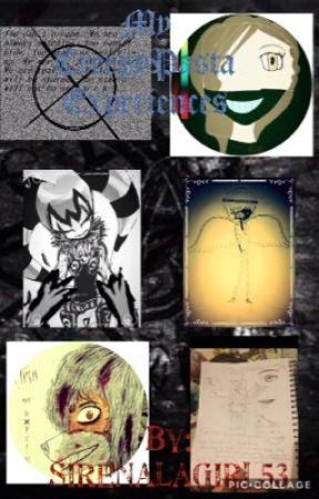 My CreepyPasta Experiences (Real and True) by FirealaGirl53