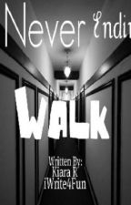 A Never Ending Walk by iWrite4Fun