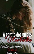 A Garota dos Pulsos Cortados  by Myh_Cunha