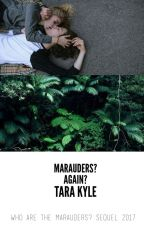 Marauders? Again? (WATM 2) by tara_kyle