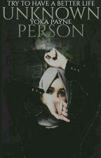 Unknown Person [ Z.M ]( متوقفه حاليآ ) by Yoka_payne
