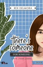 THERE SOMEONE FOR SOMEONE by Rex_delmora