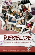 Rebelde  by Mica_bliss