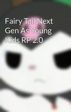 Fairy Tail Next Gen As Young Kids RP 2.0 by -Hatsune_Miku123-
