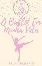 O Ballet Em Minha Vida  by meucantinhodaleitura