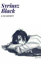 Syriusz Black - A co gdyby? by Nikt13