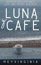 Luna y Café. by MeyVirginia