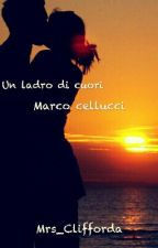 Un Ladro Di Cuori- Marco Cellucci- by Mrs_Clifforda