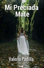 Mi Preciada Mate by ValeriaPadilla204