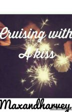 [COMPLETED]Cruising With A kiss~M&H by moonrisse7