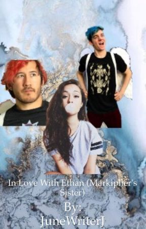 In love with Ethan (Markiplier's sister) by JuneWriterJ