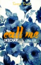 call me | T3 by DkeChar