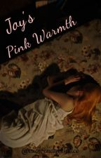 Pink Warmth (a Joy and V fanfic) by moonwhere