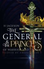 The General and the Princess || ✓ || Wattys Shortlist 2018 by heyhannahj