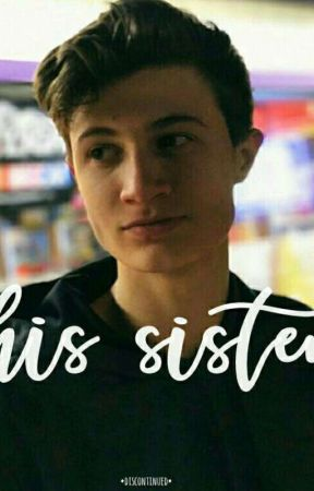 His Sister °Completed° by BryerMendes_1998