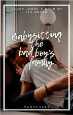 Babysitting the bad boy's family ✔ by vlover261