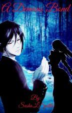 A demons bond (Sebastian x reader) book 2 by SashaSpittle